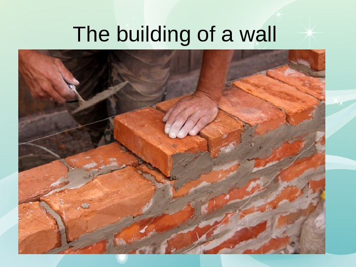 The building of a wall