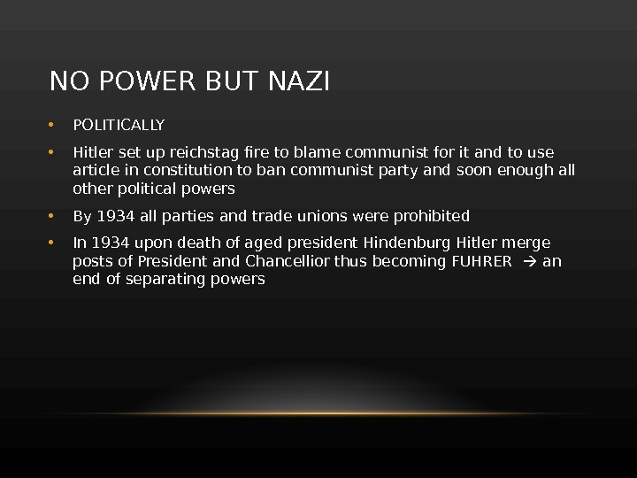 NO POWER BUT NAZI • POLITICALLY • Hitler set up reichstag fire to blame communist for