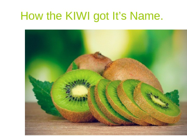 How the KIWI got It's Name.