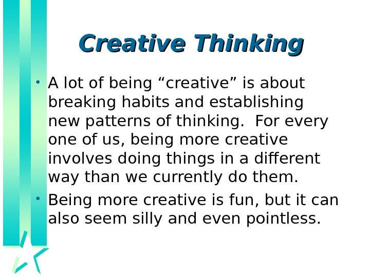 "Creative Thinking • A lot of being ""creative"" is about breaking habits and establishing"