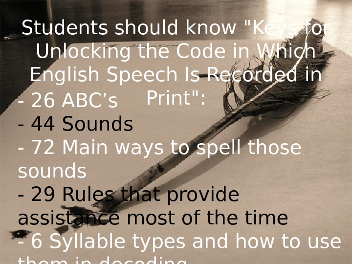 Students should know Keys for Unlocking the Code in Which English Speech Is Recorded in Print: