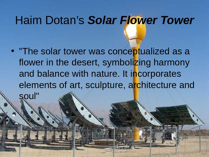 Haim Dotan's Solar Flower Tower • The solar tower was conceptualized as a flower
