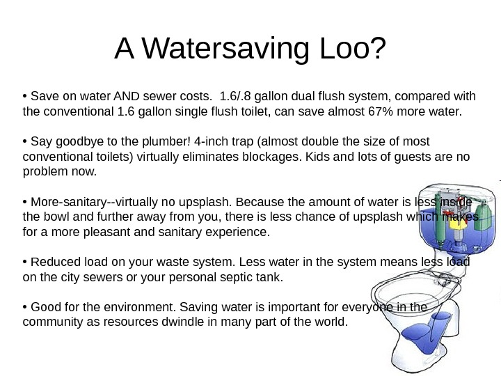 A Watersaving Loo?  •  Save on water AND sewer costs.  1.