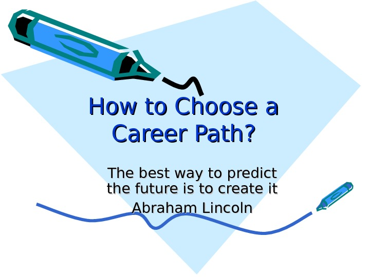 How to Choose a Career Path ? ? The best way to predict the