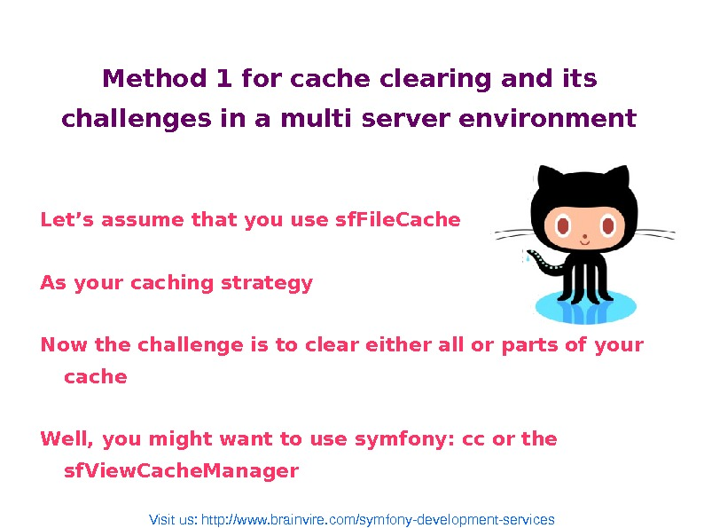 Method 1 for cache clearing and its challenges in a multi server environment Let's