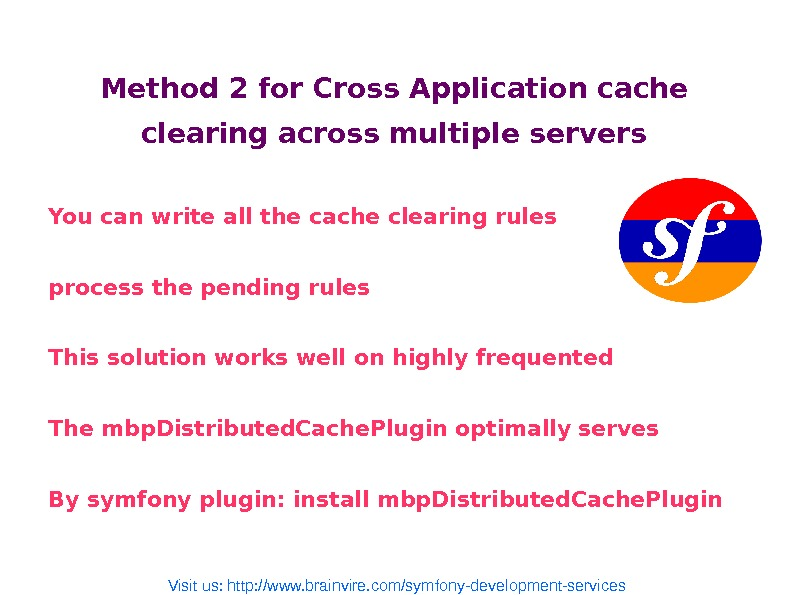 Method 2 for Cross Application cache clearing across multiple servers You can write all