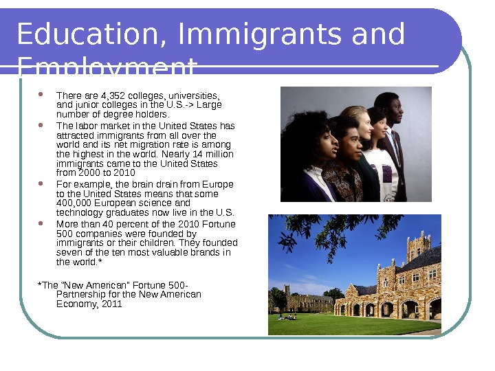 Education, Immigrants and Employment There are 4, 352 colleges, universities,  and junior colleges in the