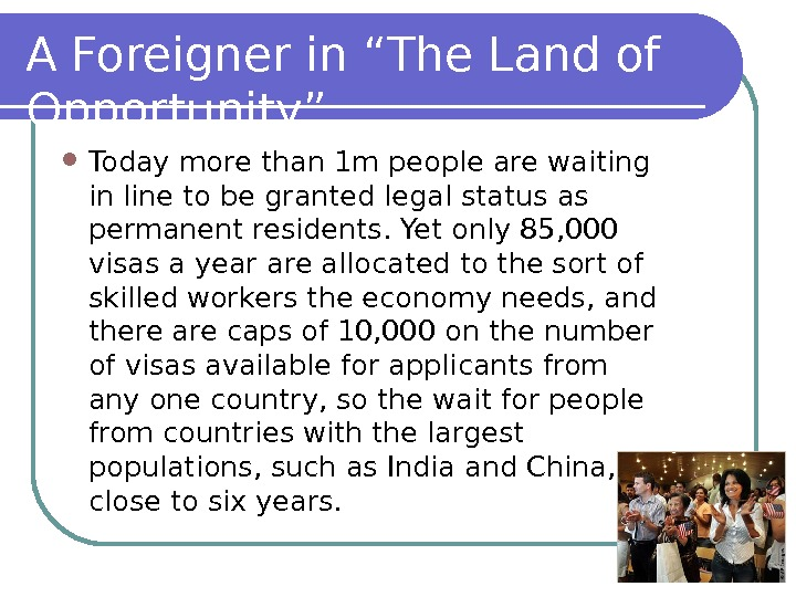 "A Foreigner in ""The Land of Opportunity"" Today more than 1 m people are waiting in"