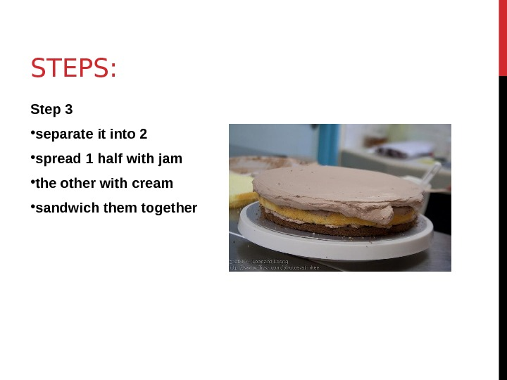STEPS: Step 3 • separate it into 2  • spread 1 half with jam