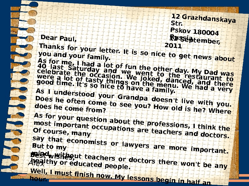 12 September, 2011 Dear Paul, Thanks for your letter. It is so nice to get