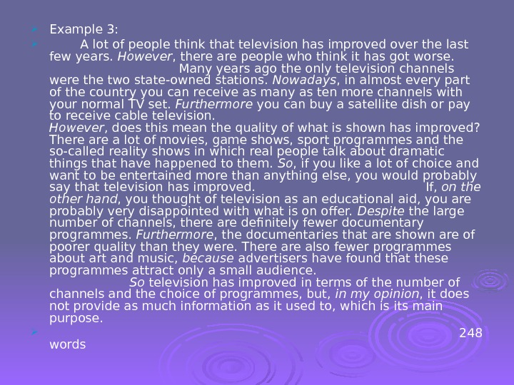 Example 3:  A lot of people think that television has improved over the