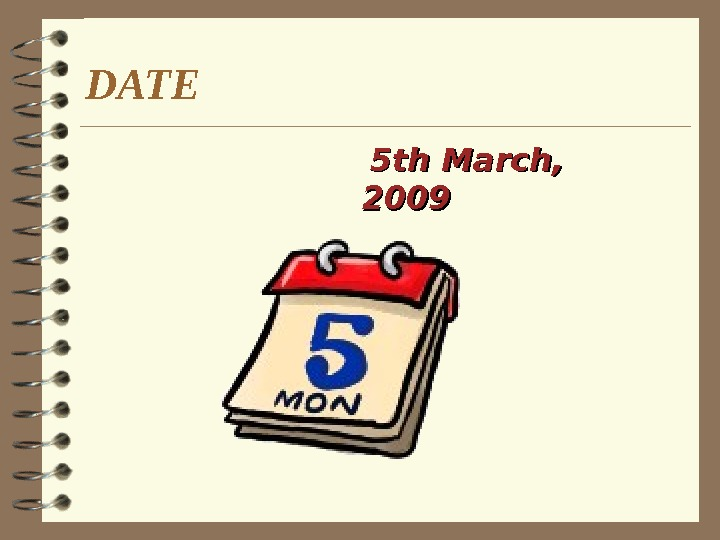 DATE  5 th March,  2009