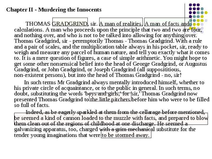 Chapter II - Murdering the Innocents    THOMAS GRADGRIND, sir.  А man of