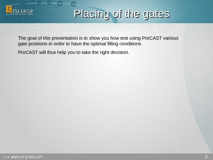 2 Placing of the gates The goal of this presentation is to show you how