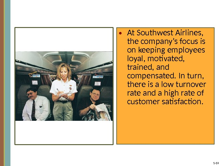 1 - 10 • At Southwest Airlines,  the company's focus is on keeping employees loyal,