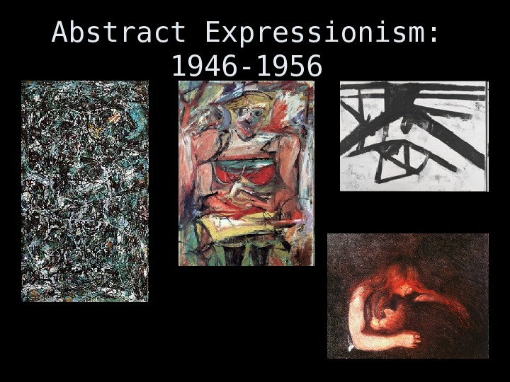 Abstract Expressionism:  1946 -1956