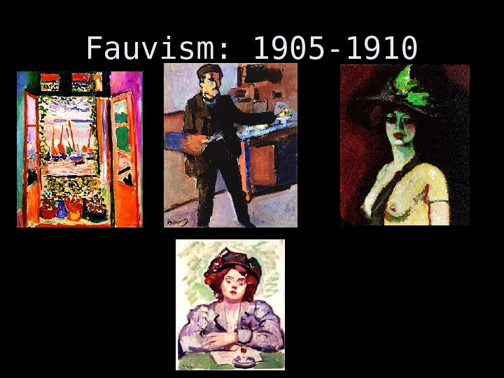 Fauvism: 1905 -1910