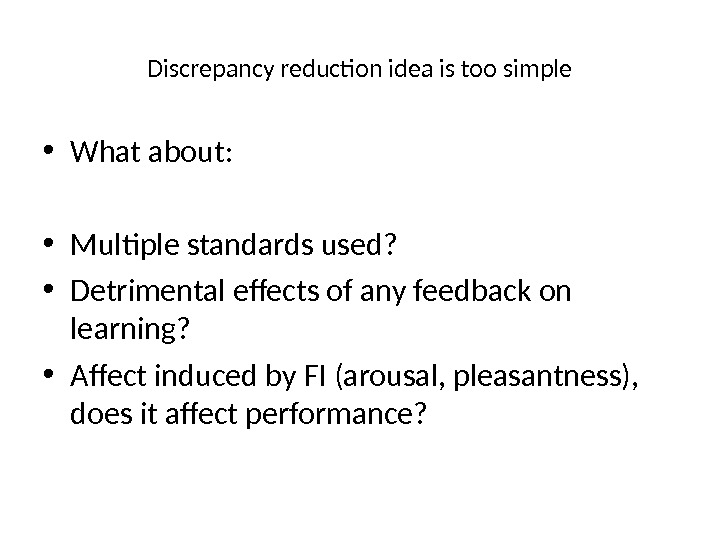 Discrepancy reduction idea is too simple • What about:  • Multiple standards used?  •