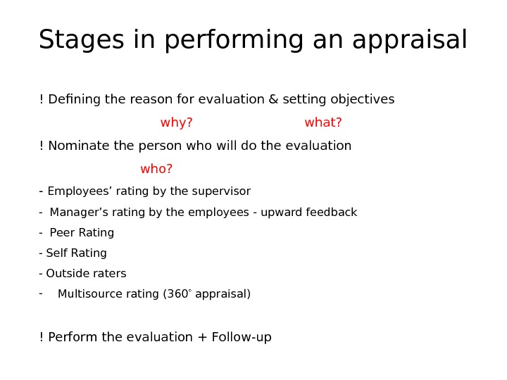 Stages in performing an appraisal ! Defining the reason for evaluation & setting objectives