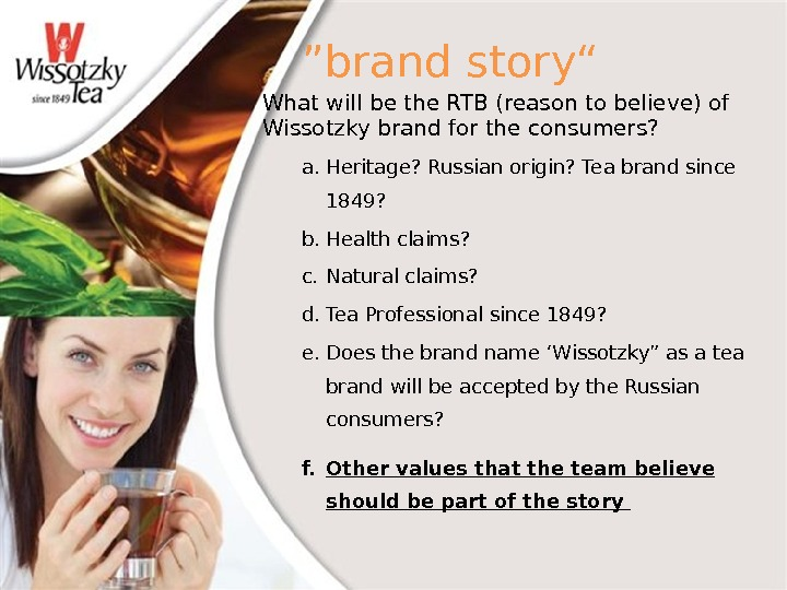 """brand story"" What will be the RTB (reason to believe) of Wissotzky brand for the consumers?"