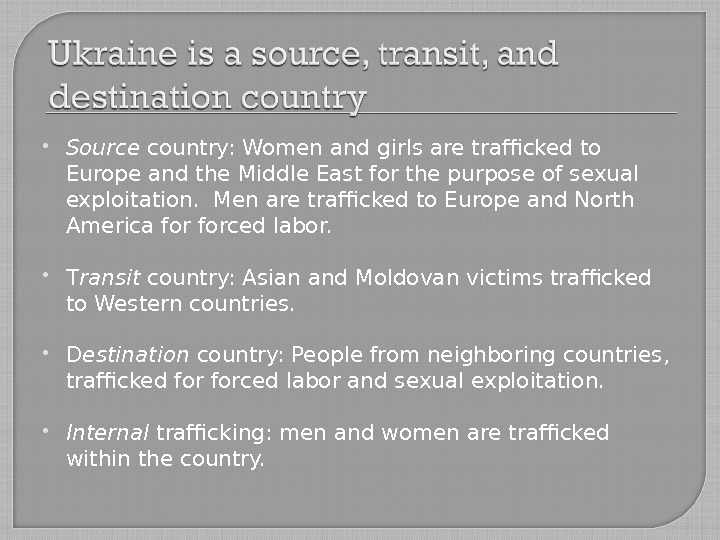 Source country: Women and girls are trafficked to Europe and the Middle East for the