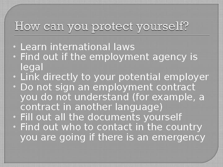 Learn international laws Find out if the employment agency is legal Link directly to your