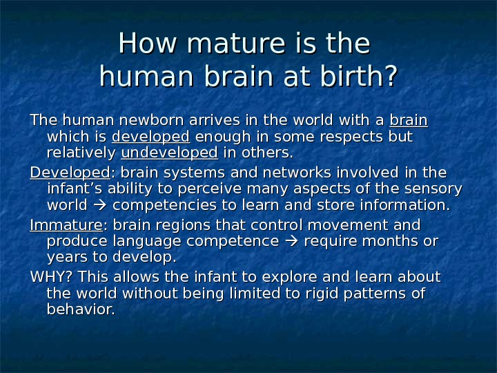 How mature is the human brain at birth? The human newborn arrives in the world with