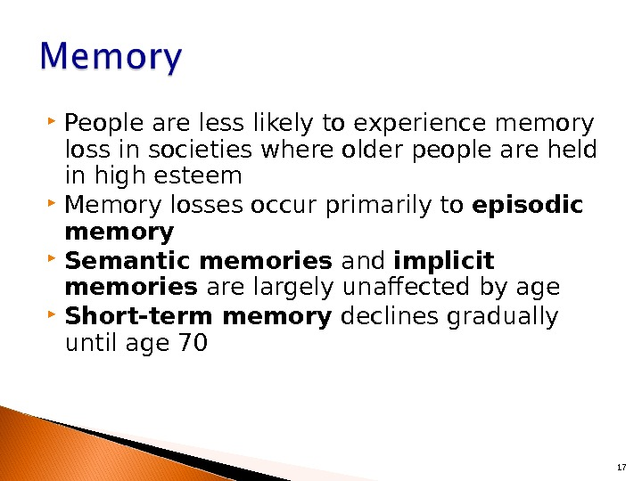 People are less likely to experience memory loss in societies where older people are held