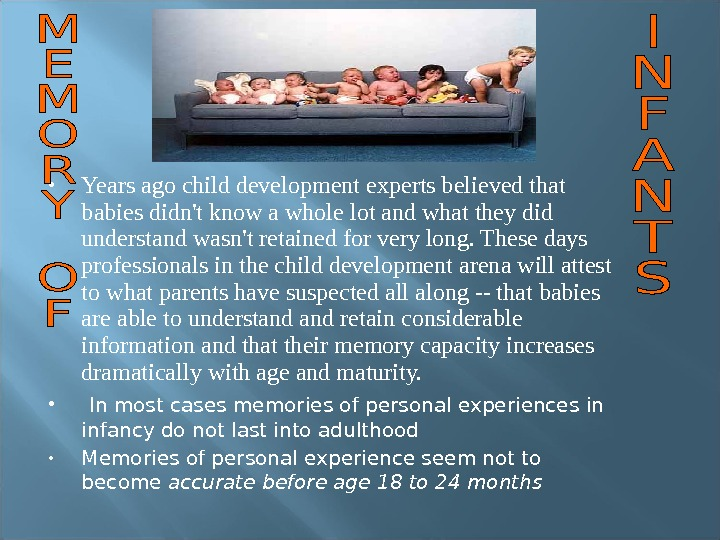 Years ago child development experts believed that babies didn't know a whole lot and what