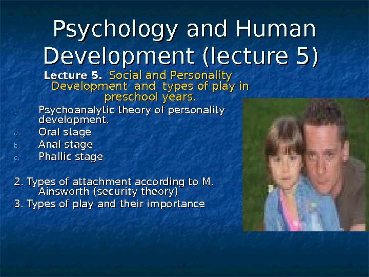 Psychology  and Human Development (lecture 5 5 ) ) Lecture 55. .  Social and