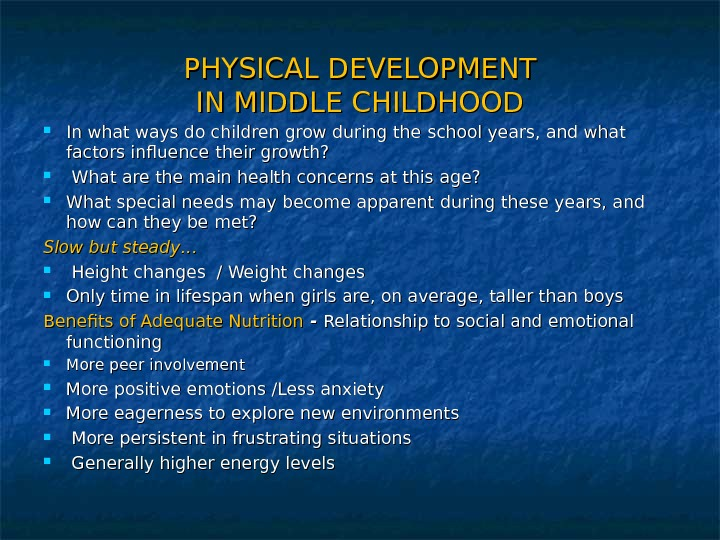 PHYSICAL DEVELOPMENT IN MIDDLE CHILDHOOD In what ways do children grow during the  school years,