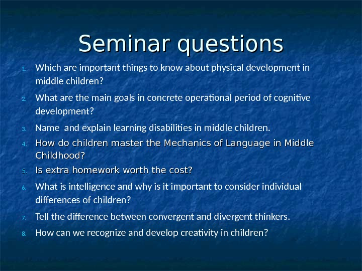 Seminar questions 1. Which are important things to know about physical development in middle children? 2.