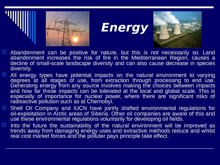 Energy Abandonment can be positive for nature,  but this is not necessarily so.  Land
