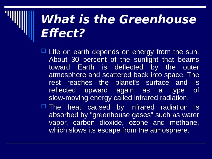What is the Greenhouse Effect?  Life on earth depends on energy from the sun.