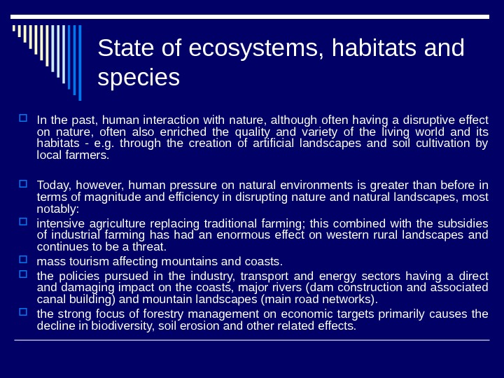 State of ecosystems, habitats and species In the past,  human interaction with nature,  although