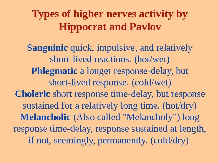 Types  of higher nerves activity by Hippocrat and Pavlov Sanguinic quick, impulsive, and relatively short-lived