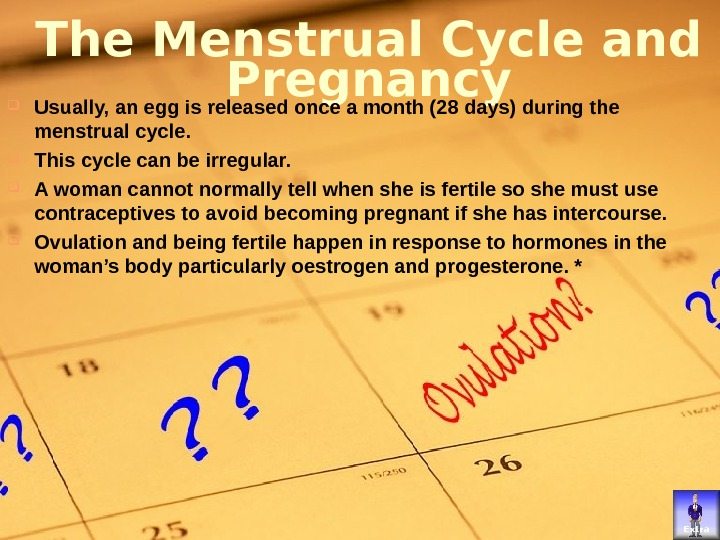 © ORCA Education Limited 2004 and suppliers all rights reserved. The Menstrual Cycle and Pregnancy Usually,