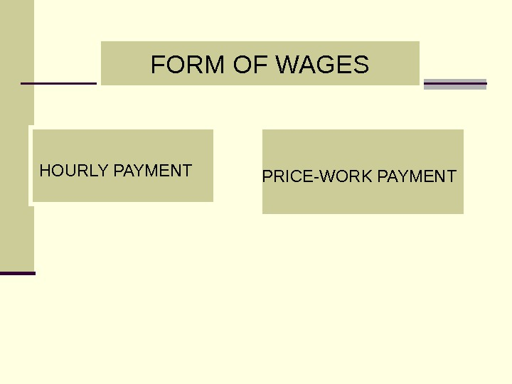 FORM OF WAGES HOURLY PAYMENT PRICE-WORK PAYMENT