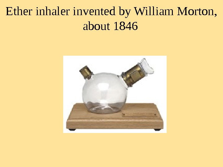 Ether inhaler invented by William Morton,  about 1846