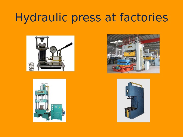 Hydraulic press at factories