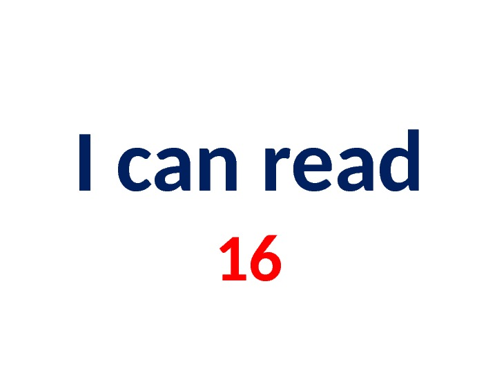 I can read 16