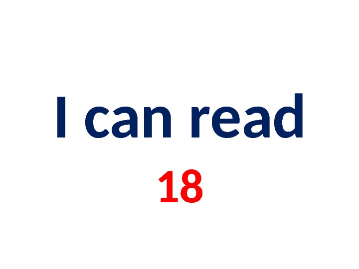 I can read 18