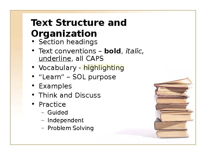 Text Structure and Organization • Section headings • Text conventions – bold ,  italic,