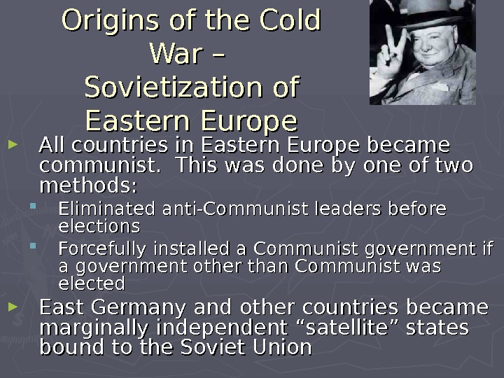 Origins of the Cold War – Sovietization of Eastern Europe ► All countries in Eastern Europe