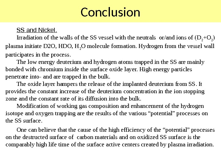 Conclusion SS and Nickel. Irradiation of the walls of the SS vessel with the neutrals or/and