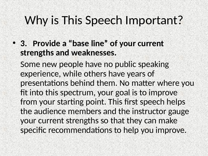 "Why is This Speech Important?  • 3.  Provide a ""base line"" of your current"