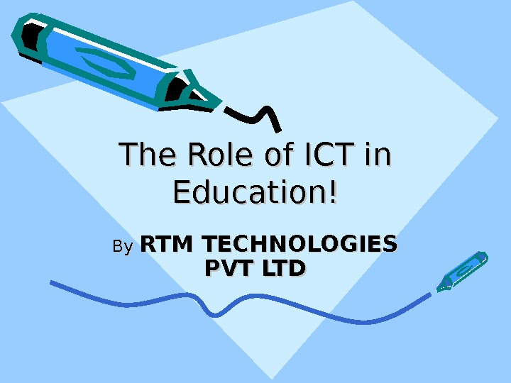 The Role of ICT in Education! By By RTM TECHNOLOGIES PVT LTD