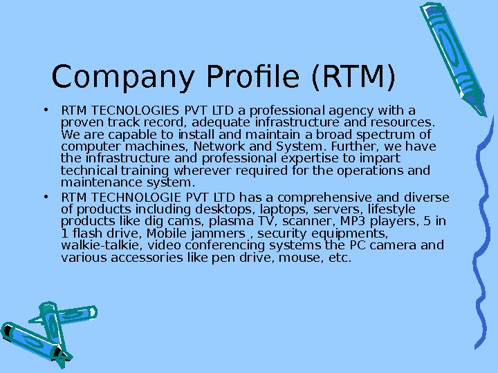 Company Profile (RTM) • RTM TECNOLOGIES PVT LTD a professional agency with a proven