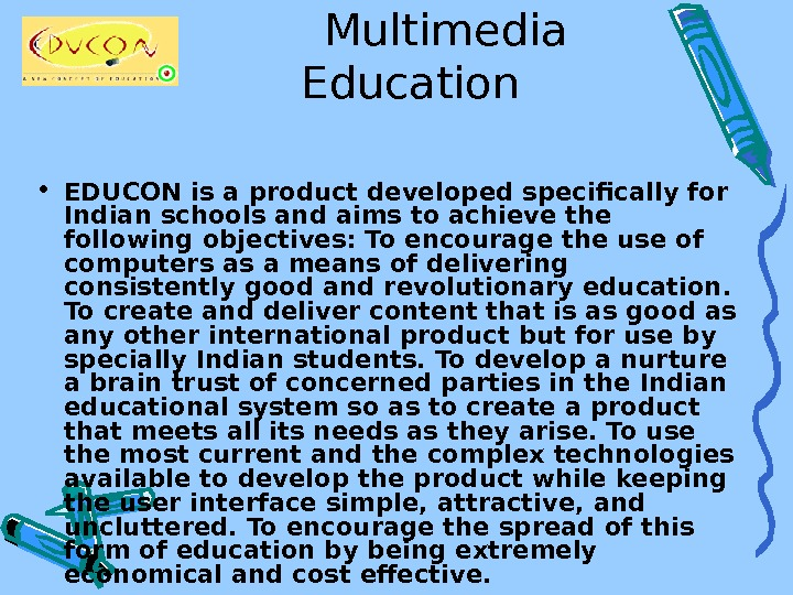 Multimedia Education  • EDUCON is a product developed specifically for Indian schools and