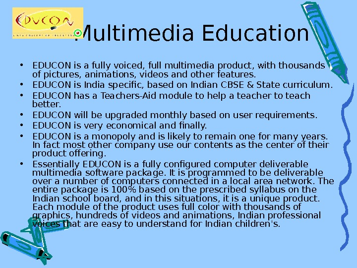 Multimedia Education  • EDUCON is a fully voiced, full multimedia product, with thousands